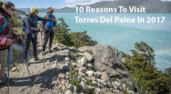 (English) 10 Reasons To Visit Torres Del Paine in 2017