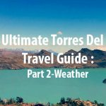 The Ultimate Torres Del Paine Travel Guide – Part 2: Weather